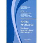 Artrita Psoriazica. Patologie. Aspecte clinice si terapeutice - Mihai Bojinca