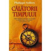 Calatorii timpului - Philippe Sollers