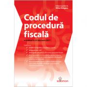Codul de proacedura fiscala. Actualizat la 25 februarie 2017 (Editie ingrijita de Mihai Bragaru)