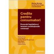 Credite pentru consumatori - Provocari legislative si tensiuni constitutiionale romanesti