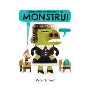 Domnisoara invatatoare e un monstru! - Peter Brown (Editie Hardcover)