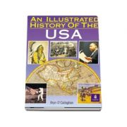 An Illustrated History of the USA - Bryn O'Callaghan