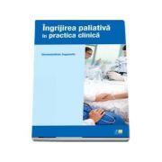 Ingrijirea paliativa in practica clinica (Giovambattista Zeppetella)