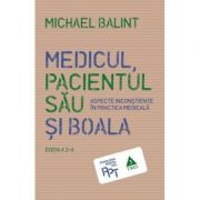 Medicul, pacientul sau si boala. Aspecte inconstiente in practica medicala