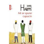 Mi se spune capucin - Daniil Harms