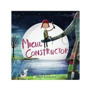 Micul constructor - Ross Montgomery