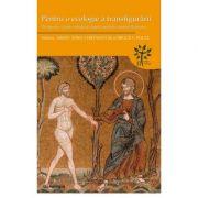 Pentru o ecologie a transfigurarii. Perspective crestin-ortodoxe asupra mediului, naturii si creatiei