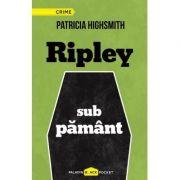 Ripley sub pamant - Patricia Highsmith
