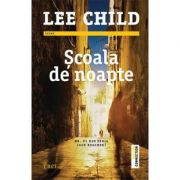 Scoala de noapte - Lee Child