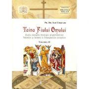 Taina Fiului Omului - Studiu exegetic-teologic al prevestirilor Patimilor si Invierii in Evangheliile sinoptice. Volumul II