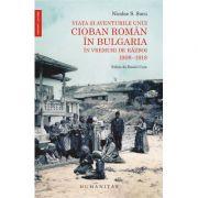 Viata si aventurile unui cioban roman in Bulgaria in vremuri de razboi 1908–1918