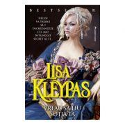 Vreau sa fiu sotia ta - Lisa Kleypas