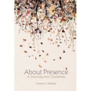 About Presence – A Journey into Ourselves