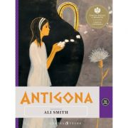 Antigona - Repovestire (Ali Smith)