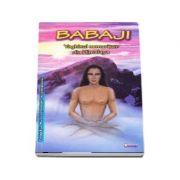 BABAJI - Yoghinul nemuritor din Himalaya