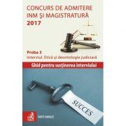 Concurs de admitere la INM si Magistratura 2017. Proba 3 - Interviul. Etica si deontologie judiciara - Cristi Danilet