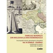 Familiile boieresti din Moldova si Tara Romaneasca - Enciclopedie istorica, genealogica si biografica