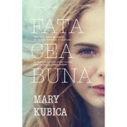 Fata cea buna - Mary Kubica