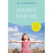 Homeopatia pentru copii. Patologie - simptome - posologie - tratament