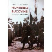 Frontierele Bucovinei in perioada 1918-1947