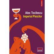 Alex Tocilescu - Imperiul Pisicilor