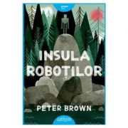 Insula robotilor (Peter Brown)