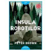 Insula robotilor (Peter Brown)