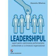 Leadershipul, suport pentru optimizarea performantelor profesionale si a climatului organizational