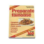 Preparate cu paste fainoase. Spaghete, macaroane, paste scurte, lasagna, tortellini, raviolli - peste 160 de retete