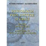 Psihologia prin sinteze si grile - 16 sinteze si 600 de grile pentru bacalaureat si admiterea in invatamantul superior - Florica Dumitrescu