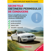 Secretele obtinerii permisului de conducere. Sfaturi simplificate care te ajuta sa obtii garantat permisul de conducere