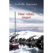 Dintr-odata, singuri - Isabelle Autissier