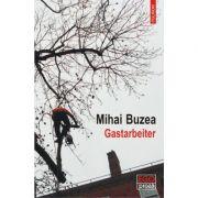 Gastarbeiter - Mihai Buzea