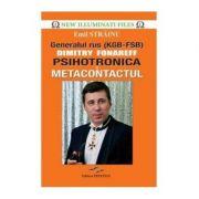 Psihotronica si Metacontactul - Generalul rus Dimitry Fonareff (Emil Strainu)