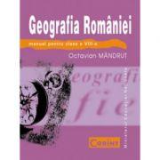 Geografia Romaniei - Manual pentru clasa a VIII-a (Octavian Mandrut)