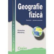 Geografie fizica - Manual pentru clasa a IX-a (Octavian Mandrut)