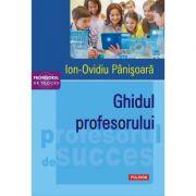 Ghidul profesorului - Ion-Ovidiu Panisoara