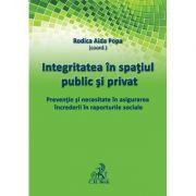 Integritatea in spatiul public si privat. Preventie si necesitate in asigurarea increderii in raporturile sociale - Rodica Aida Popa