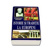 Istorie si traditie la europeni - Dominique Venner