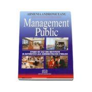 Management public. Studii de caz din institutii si autoritati ale administratiei publice - Editia a II-a