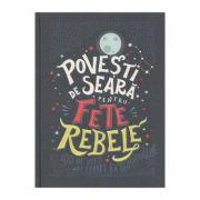 Povesti de seara pentru fete rebele - Elena Favilli