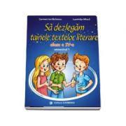 Sa dezlegam tainele textelor literare. Clasa a IV-a, semestrul 1 (AL) - Carmen Iordachescu