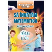 Sa invatam matematica fara profesor clasa a V-a