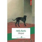 Sfarsitul - Attila Bartis