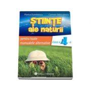Stiinte ale naturii, auxiliar pentru toate manualele alternative, clasa a IV-a - Florica Dumitrescu