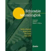 Educatie tehnologica/Gabriela Lichiardopol - Manual pentru clasa a VIII-a