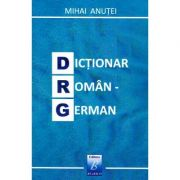 Dictionar roman-german - Mihai Anutei