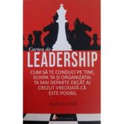 Cartea de leadership - Cum sa te conduci pe tine, echipa ta si organizatia ta mai departe decat ai crezut vreodata ca e posibil