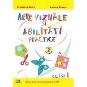 Arte vizuale si abilitati practice pentru clasa 1