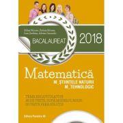 Bacalaureat Matematica 2018 profil M_STIINTELE_NATURII, M_TEHNOLOGIC. Teme recapitulative. 40 de teste, dupa modelul M. E. N. (10 teste fara solutii)
